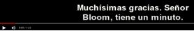 Sr. BLOOM ... Tiene 60 SEGUNDOS para CRITICAR...